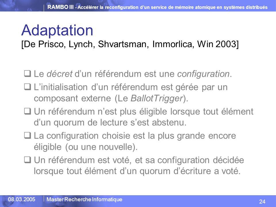 Adaptation [De Prisco, Lynch, Shvartsman, Immorlica, Win 2003]